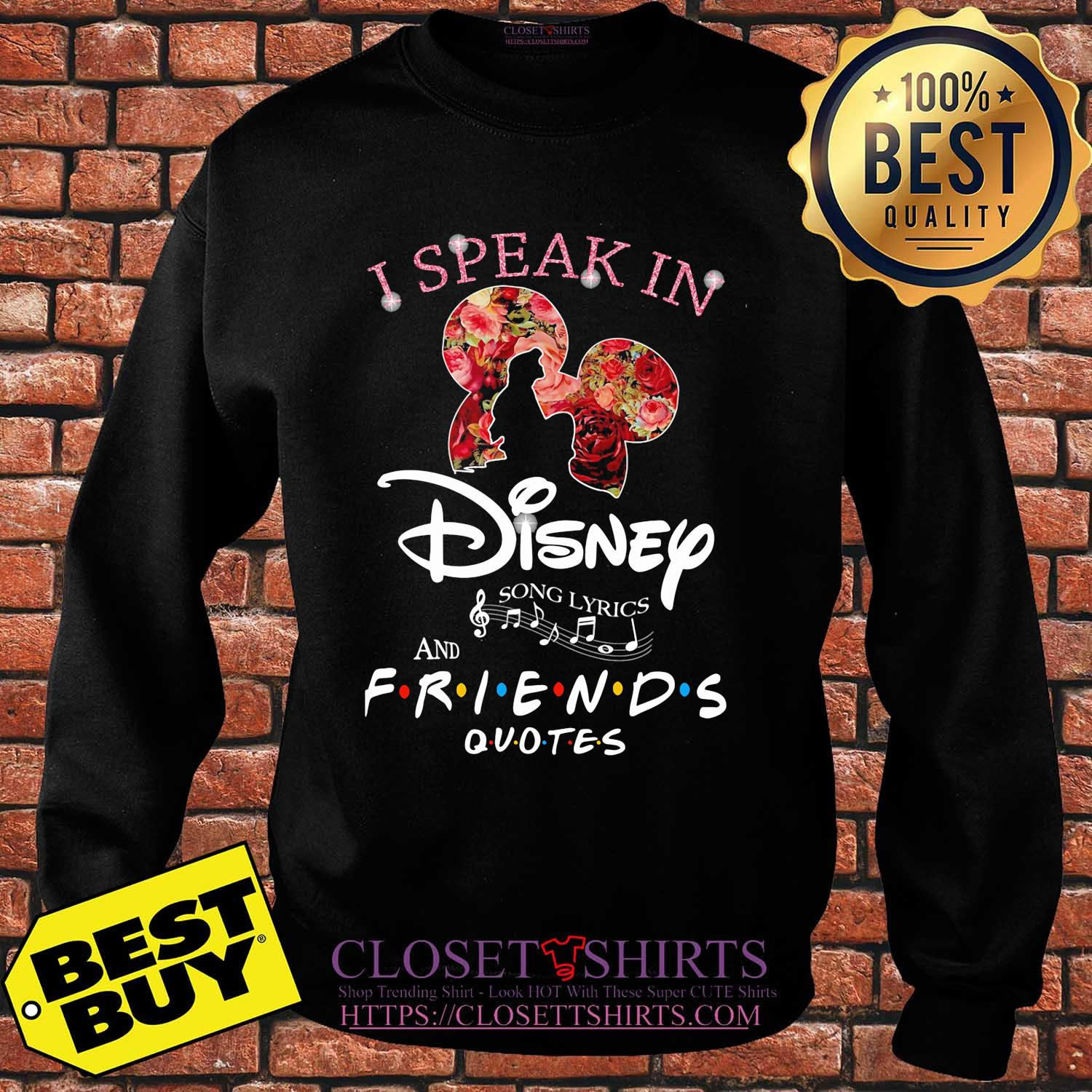 I Speak In Disney Song Lyrics And Friends Quotes Flowers shirt