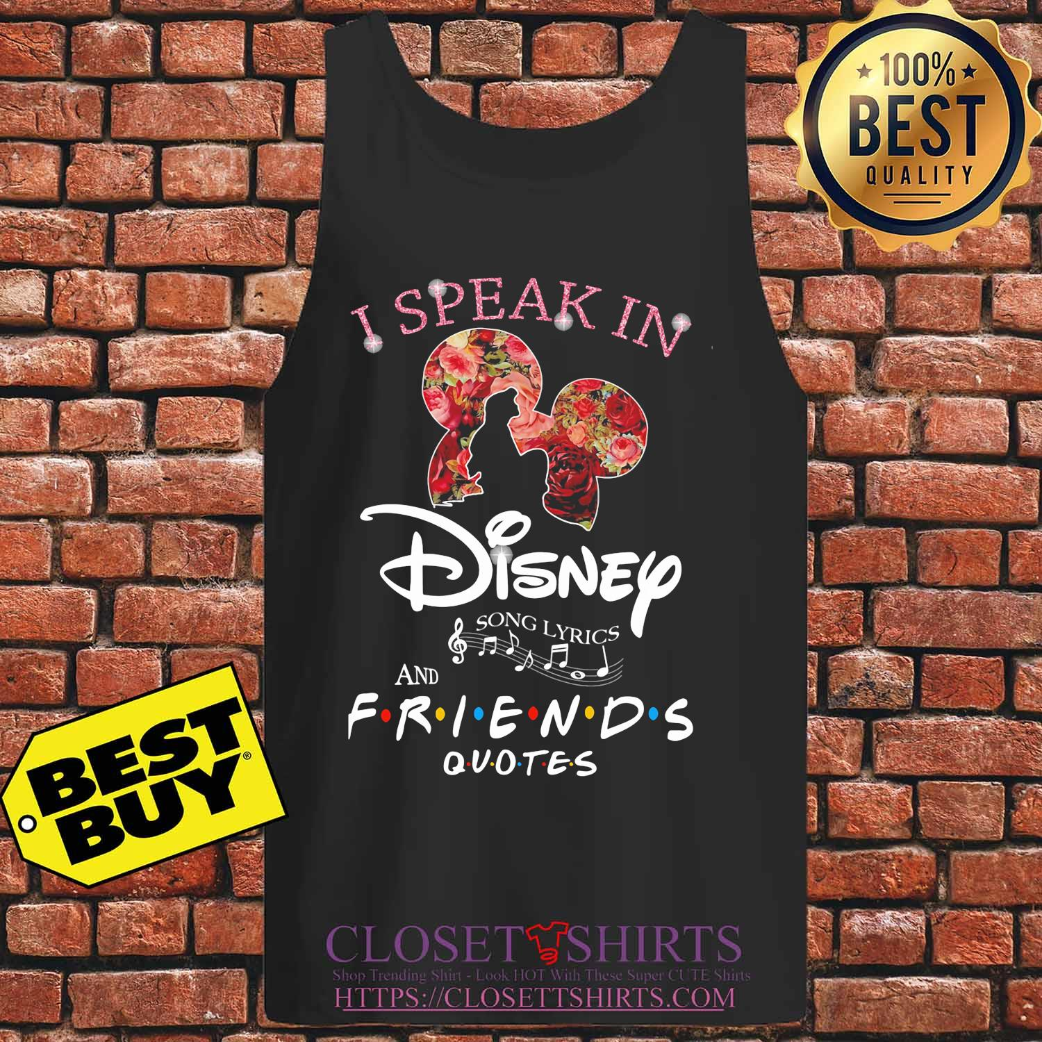 I Speak In Disney Song Lyrics And Friends Quotes Flowers s Tank top