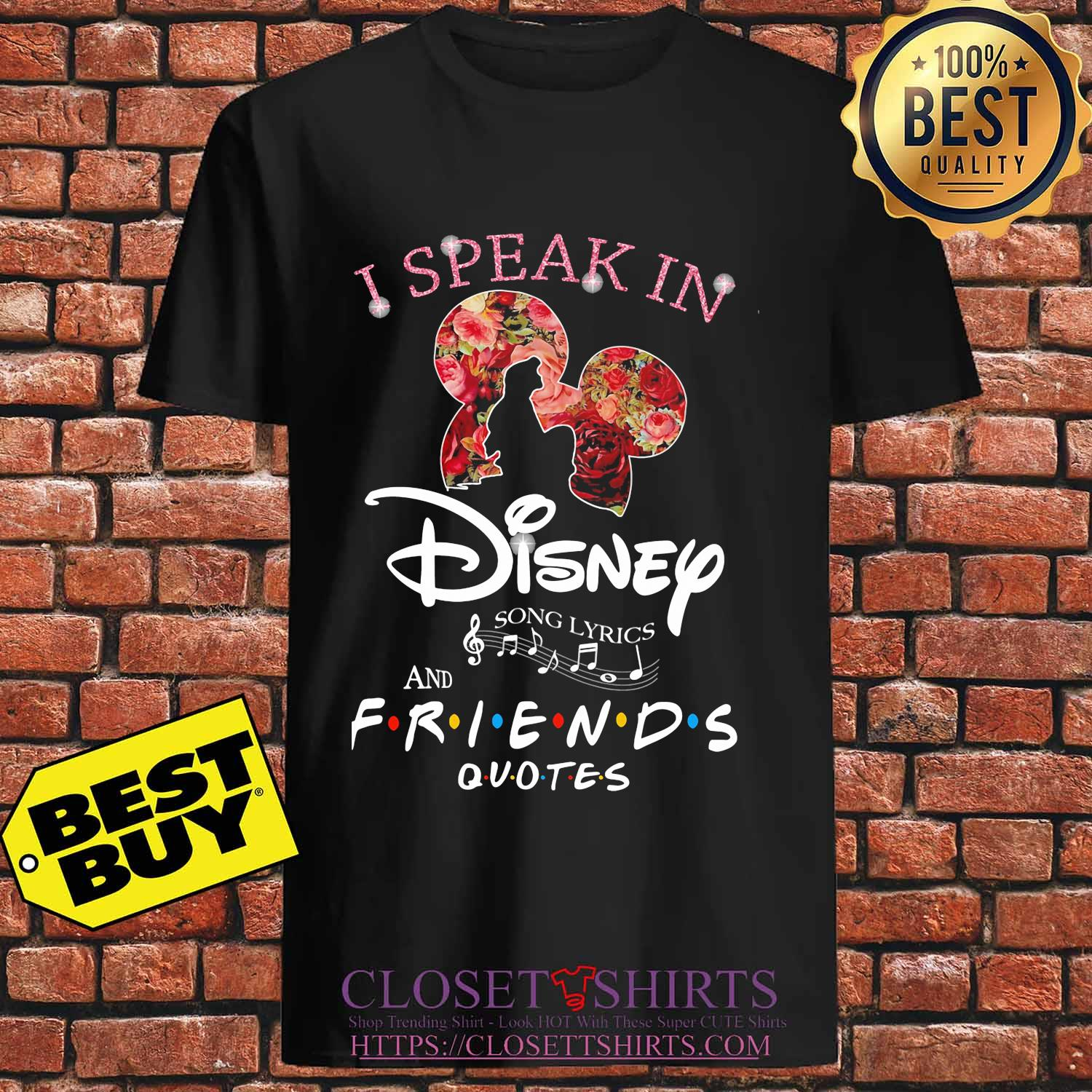 I Speak In Disney Song Lyrics And Friends Quotes Flowers s Unisex