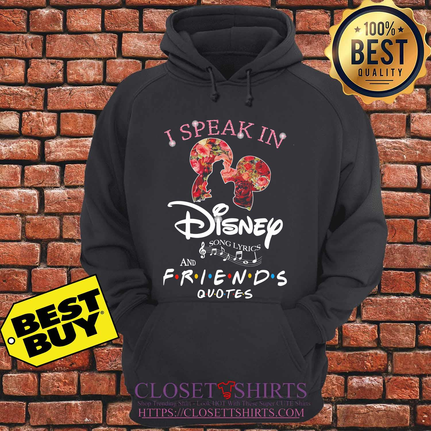 I Speak In Disney Song Lyrics And Friends Quotes Flowers s hoodie