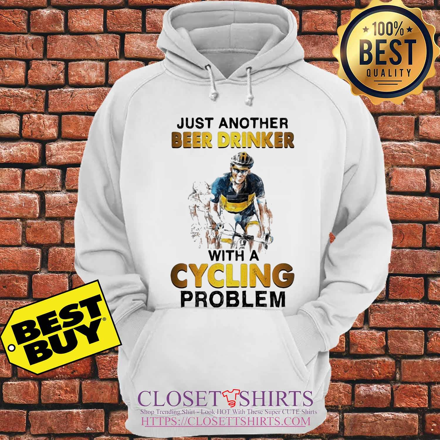Just another beer drinker with a cycling problem s Hoodie