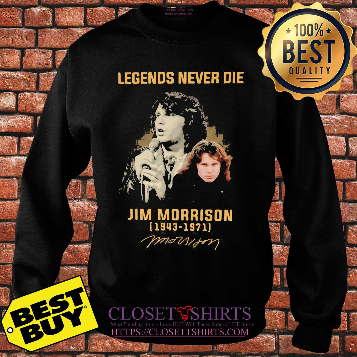 Legends never die Jim Morrison 1943-1971 signature shirt