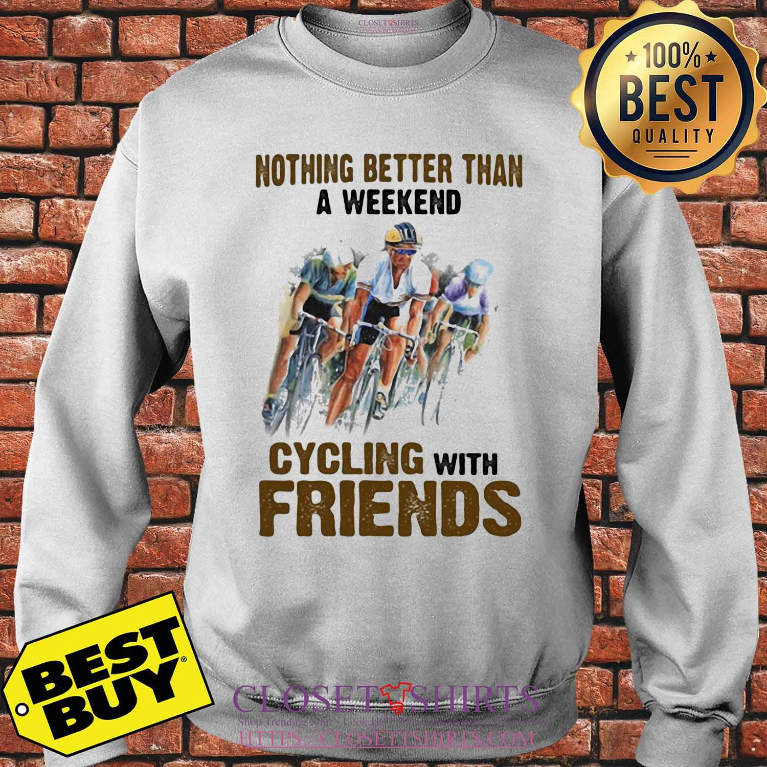Nothing Better than a weekend cycling with friends shirt