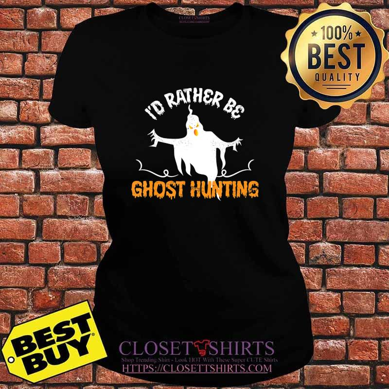Funny Id Rather Be Ghost Hunting Ghoul Gift Spooky Halloween T-Shirt V-neck