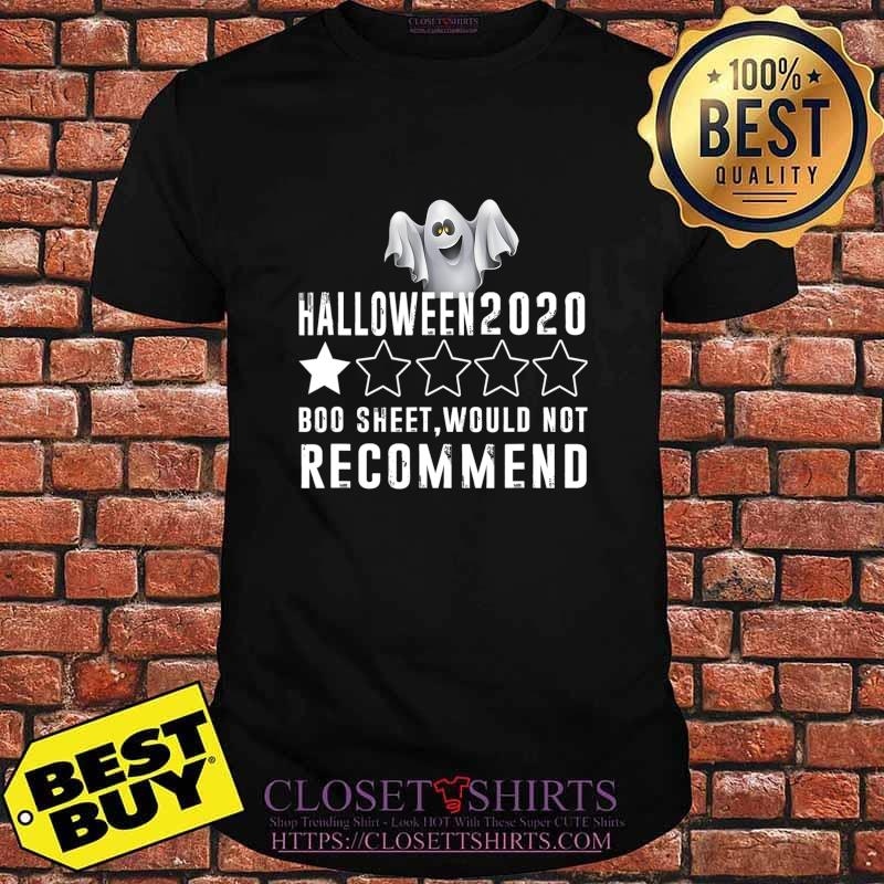 2020 Is Boo Sheet Would Not Recommend Funny Halloween T-Shirt