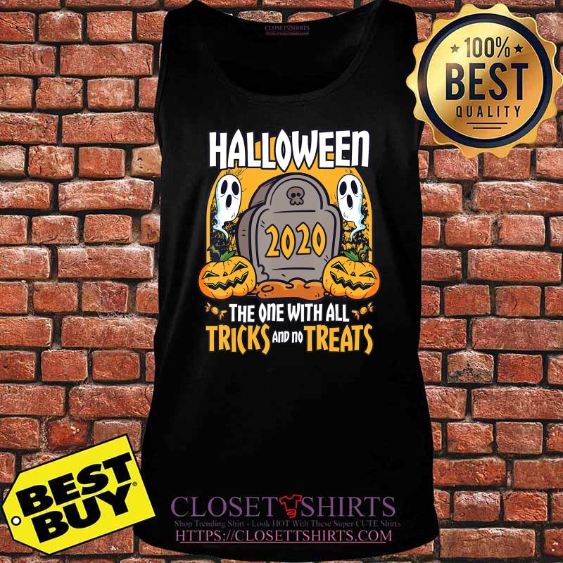 Halloween 2020 The One With All Tricks And No Treats T-Shirt Tank top