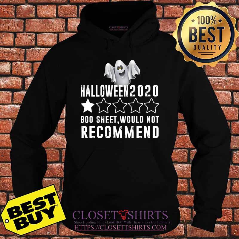 2020 Is Boo Sheet Would Not Recommend Funny Halloween T-Shirt Hoodie