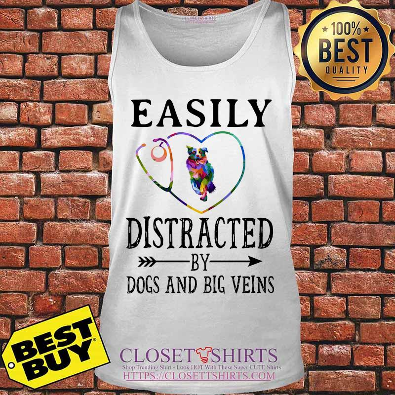 Easily distracted by dogs and big veins german shepherd heart s Tank top