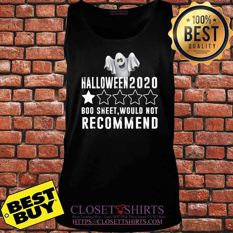 2020 Is Boo Sheet Would Not Recommend Funny Halloween T-Shirt Tank top