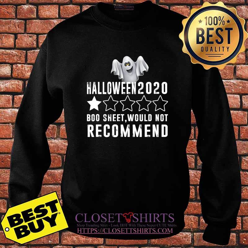 2020 Is Boo Sheet Would Not Recommend Funny Halloween T-Shirt Sweater
