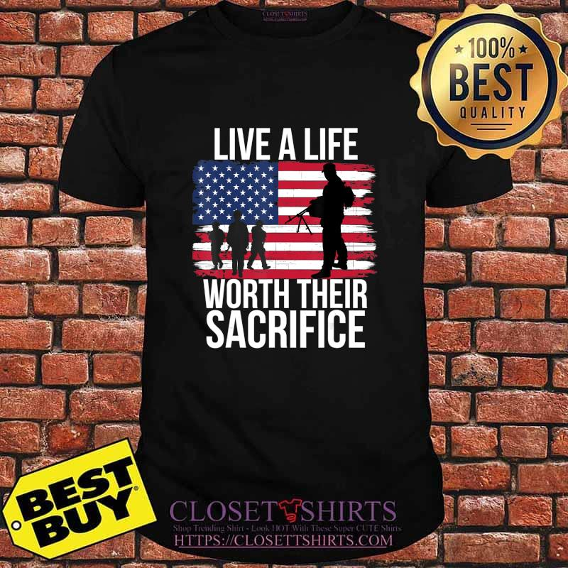 Live A Life Worth Their Sacrifice Veterans Day Military Gift T-Shirt Masswerks Store