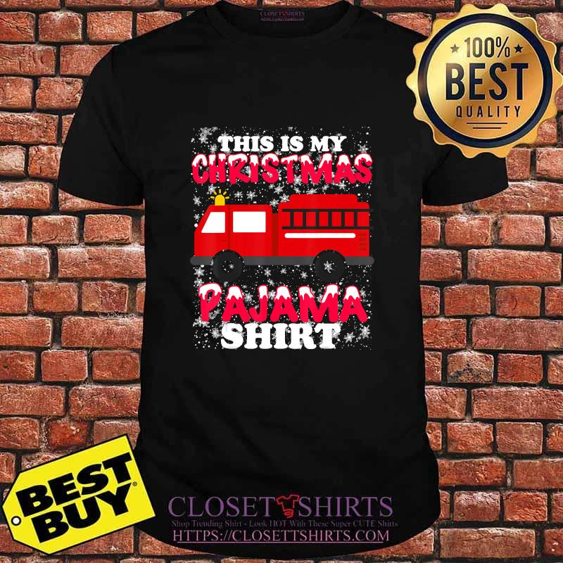 This is my christmas pajama fire truck shirt