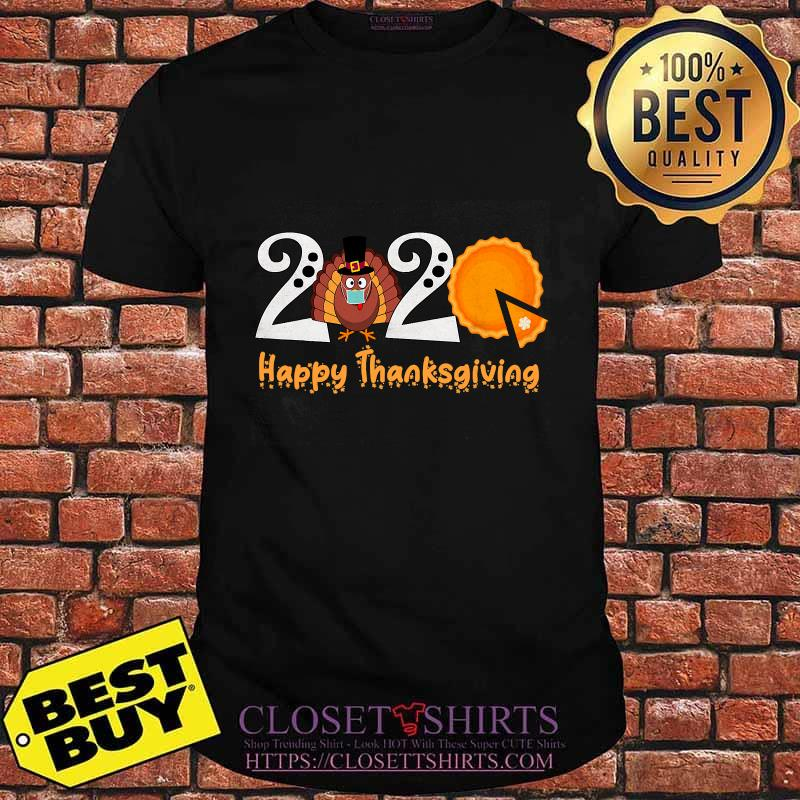 2020 Happy Thanksgiving Turkey Wearing Mask Pumpkin Cake Shirt