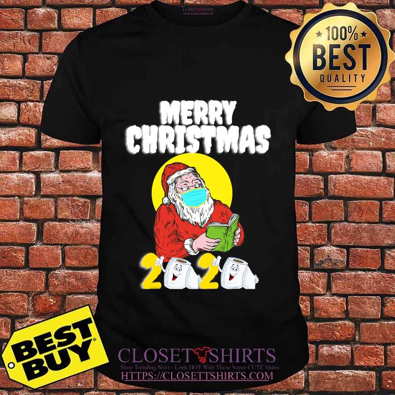 Merry Christmas 2020 Santa With Face Mask And Toilet Paper Shirt