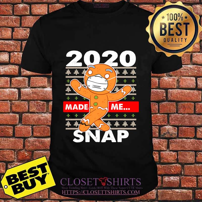 2020 Made Me Snap Gingerbread Face Mask Christmas Shirt
