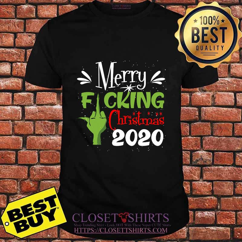 Merry Fuking Christmas 2020 Grinch Shirt