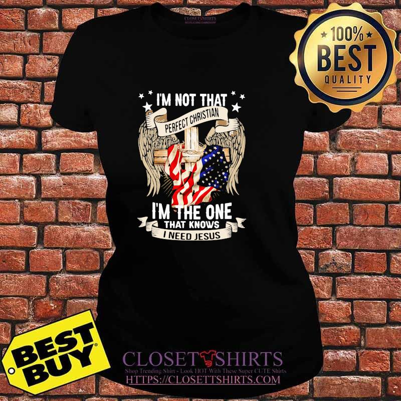 I'm Not That Perfect Christian I'm The One That Knows I Need Jesus Eagles American Flag Shirt V-neck
