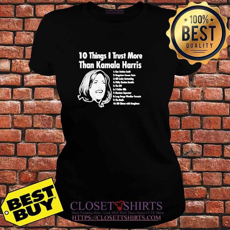10 Things I Trust More Than Kamala Harris President Shirt V-neck