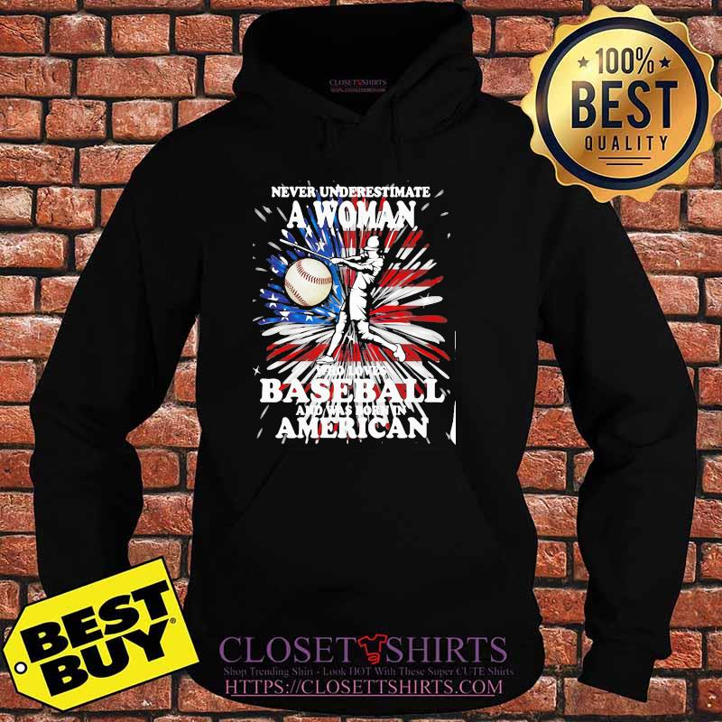 Never Underestimate A Woman Who Loves Baseball And Was Born In American Flag Shirt Hoodie