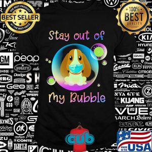 Basset hound stay out of my bubble coronavirus mask covid-19 shirt