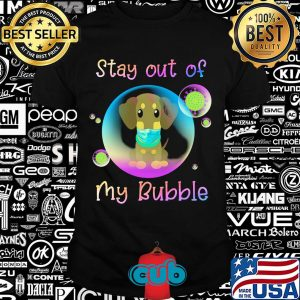 Dachshund stay out of my bubble coronavirus mask covid-19 shirt