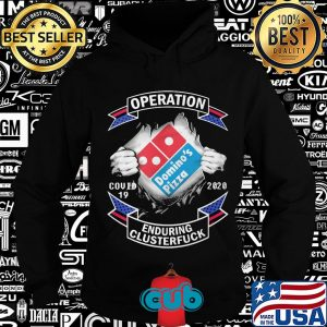 Domino's pizza operation covid-19 2020 enduring clusterfuck hands shirt