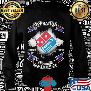 Domino's pizza operation covid-19 2020 enduring clusterfuck hands s Sweater