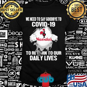 Nando's we need to say goodbye to covid-19 to return to our daily lives hands shirt