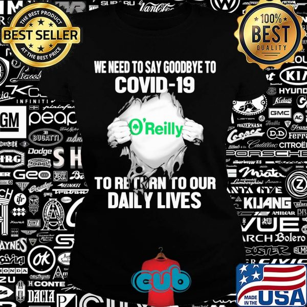 O'reilly's irish we need to say goodbye to covid-19 to return to our daily lives hands shirt