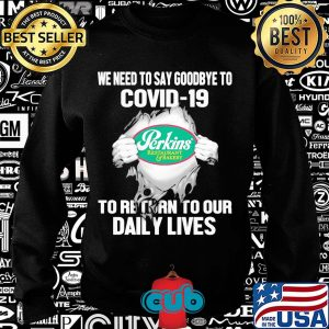 Perkins restaurant and bakery we need to say goodbye to covid-19 to return to our daily lives hands s Sweater