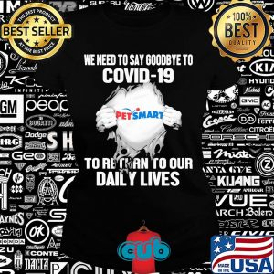 Pet smart we need to say goodbye to covid-19 to return to our daily lives hands s Ladies tee
