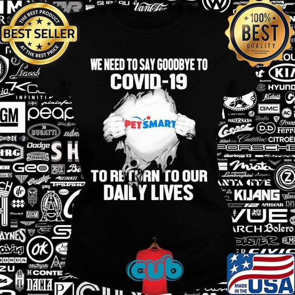 Pet smart we need to say goodbye to covid-19 to return to our daily lives hands shirt