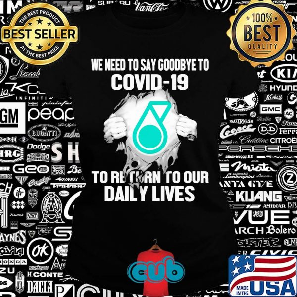 Petronas we need to say goodbye to covid-19 to return to our daily lives hands shirt