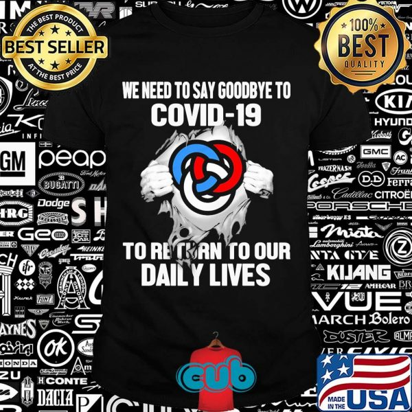 Primerica we need to say goodbye to covid-19 to return to our daily lives hands shirt