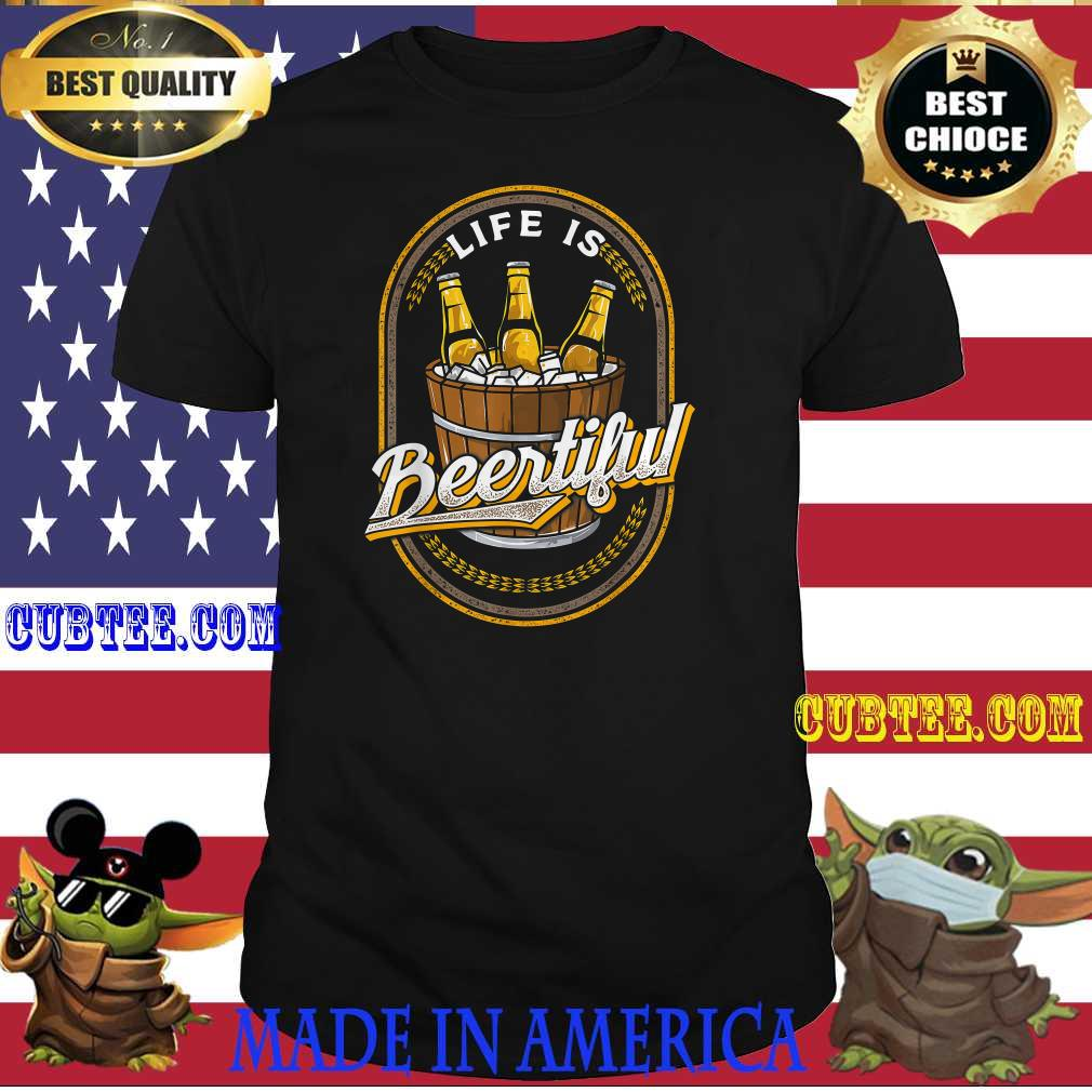 Official Life Is Brewtiful shirt