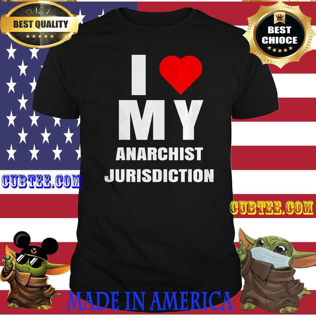44f04a8e i love my anarchist jurisdiction heart new york anti trump t shirt - Cubtee shop - Trending and funny Merchandise shop in the USA