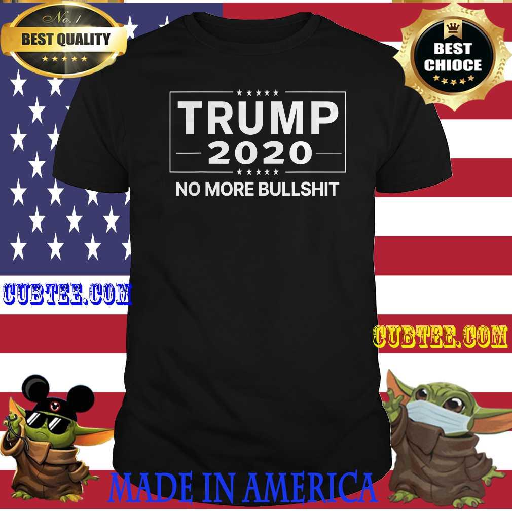 Best Trump 2020 No More BS T-Shirt