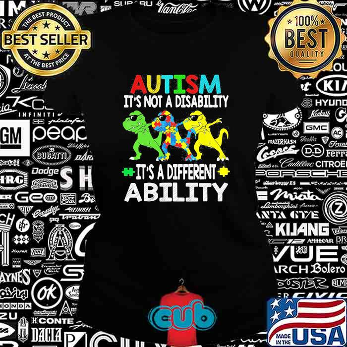Autism It's Not A Disability It's A Different Ability Shirt