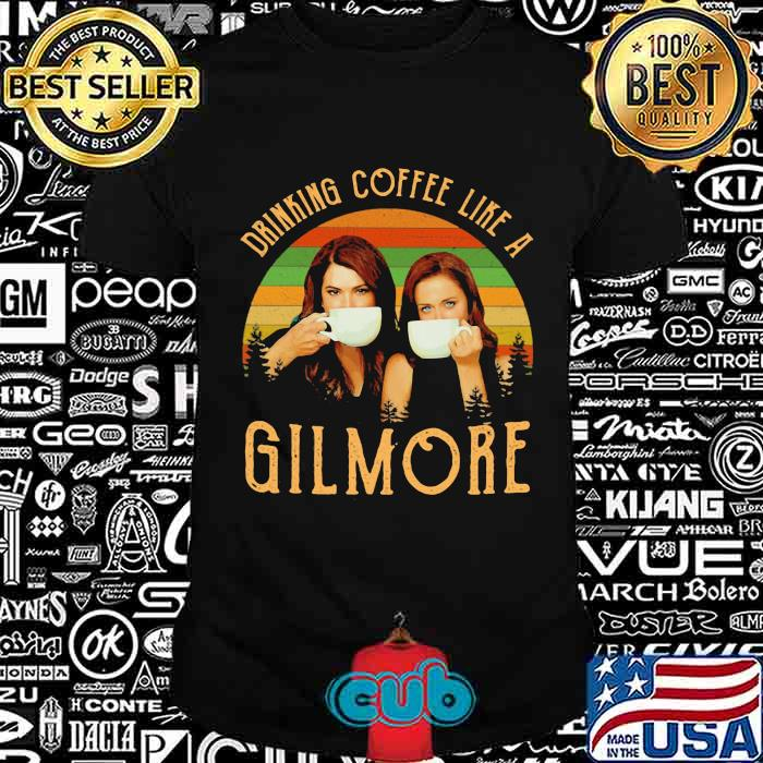 Drinking Coffee Like A Gilmore Ladies Vintage Shirt