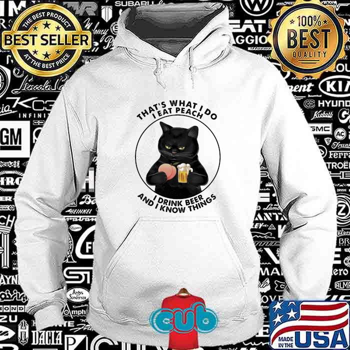 That's What I Do I Eat Peach I Drink Beer And I Know Things Shirt