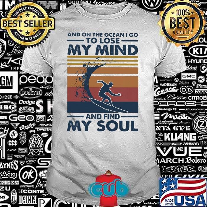 And On The Ocean I Go To Lose My Mind And Find My Soul Scuba Diving Vintage Shirt