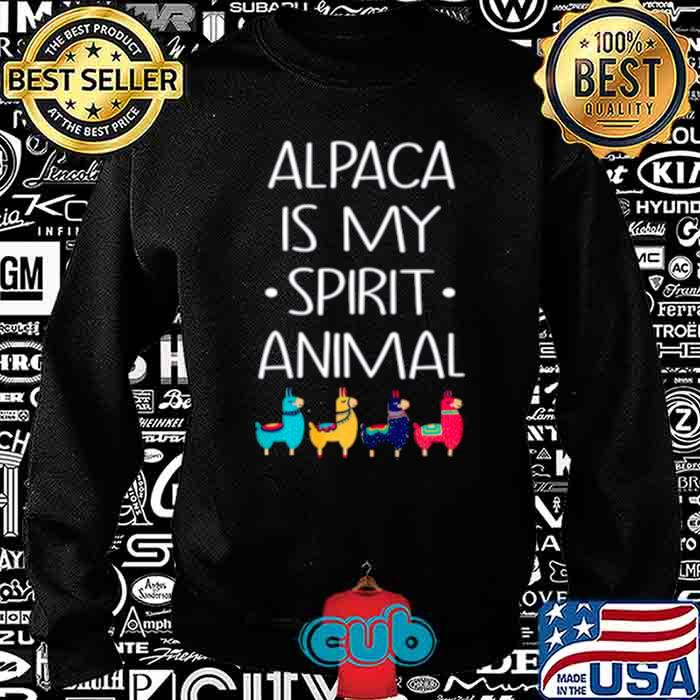 Alpaca Is My Spirit Animal shirt