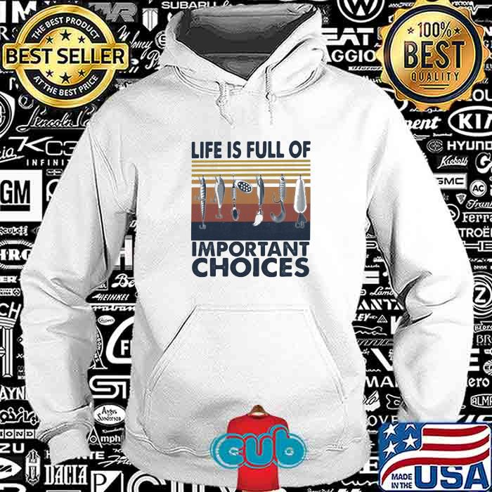 Life Is Full Of Important Choices Vintage Shirt