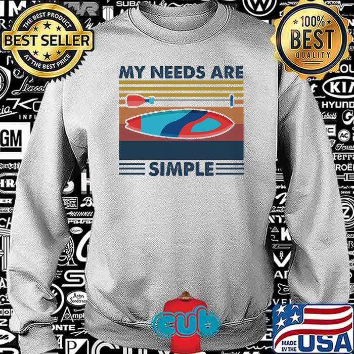 My Needs Are Simple Sailling Vintage Shirt