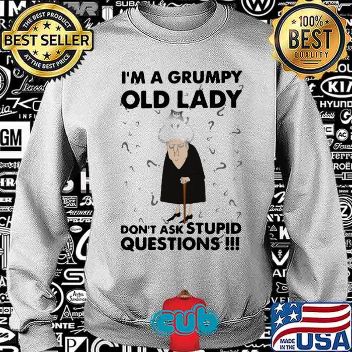 Im A Grumpy Old Lady Don't Ask Stupid Question Adorable Cat Shirt