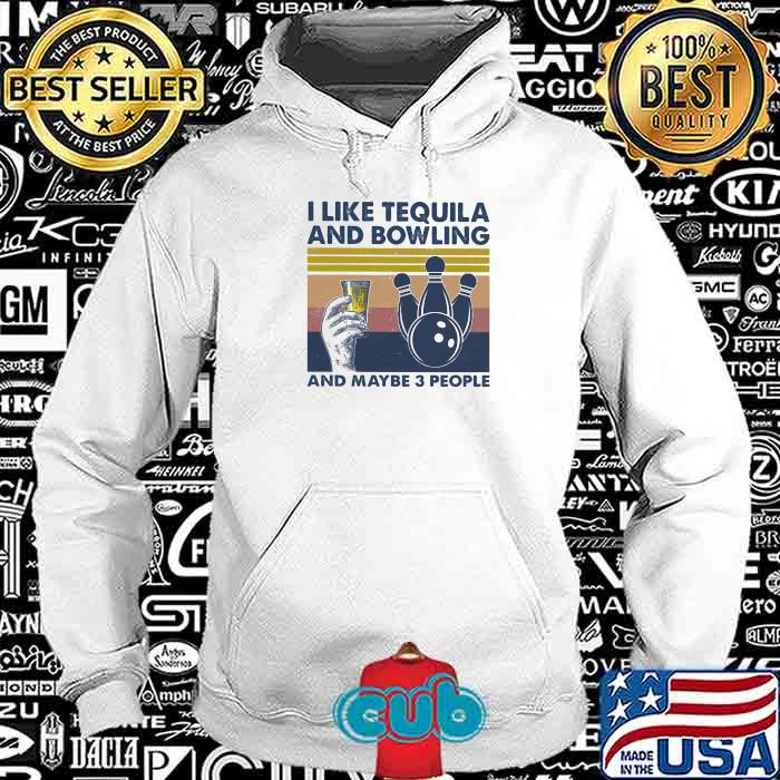 I Like Tequila And Bowling And Maybe Three People Vintage Shirt