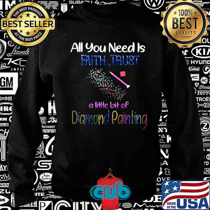 All You Need Is Fail Trust A Little Bit Of Diamond Painting shirt – Copy