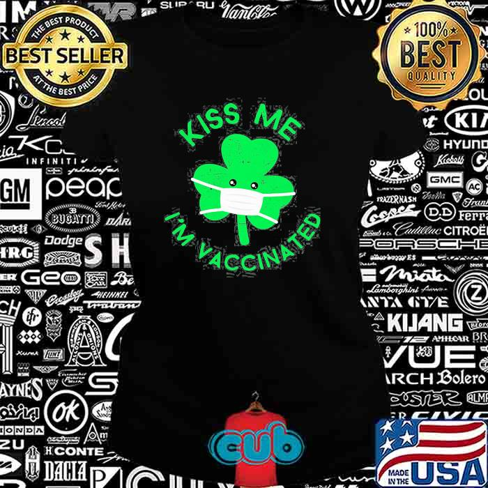 Kiss Me I'm Face Mask Clover Vaccinated St. Patrick's Day Shirt