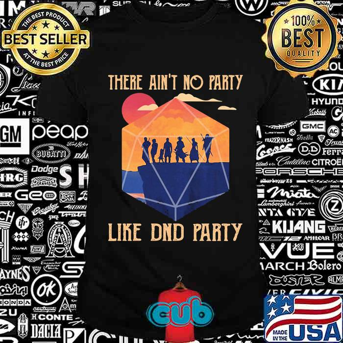 There Ain't No Party Like DND Party Shirt