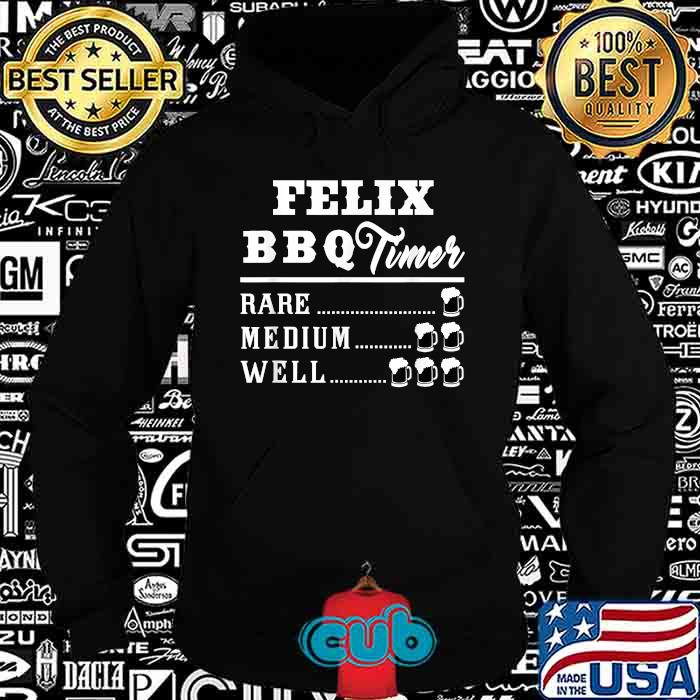 Felix BBQ Timer Beer Drinking Funny Grilling Master T-Shirt Hoodie